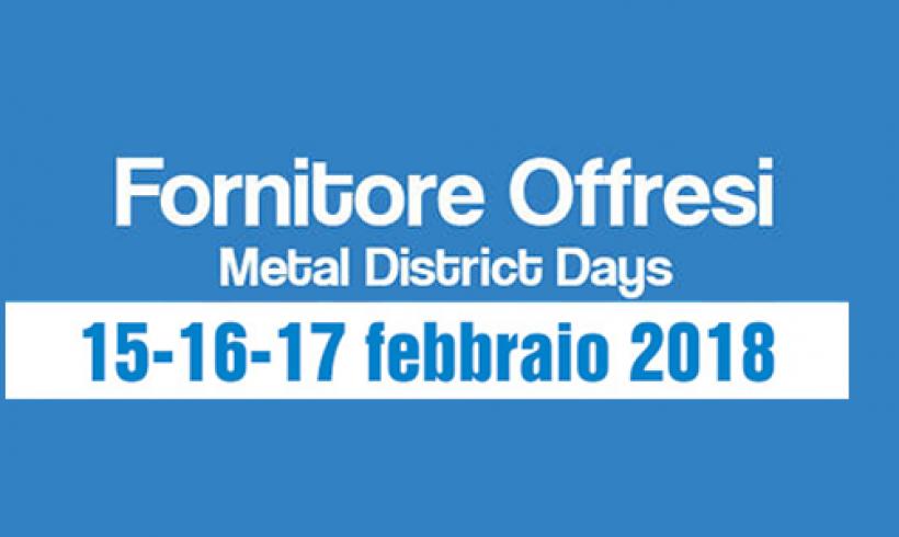 FORNITORE OFFRESI – Metal District Days – 15-16-17 febbraio 2018